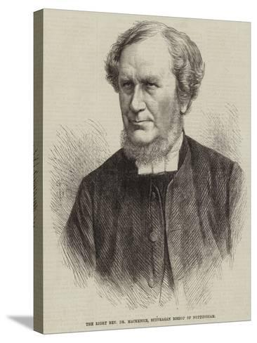 The Right Reverend Dr Mackenzie, Suffragan Bishop of Nottingham--Stretched Canvas Print