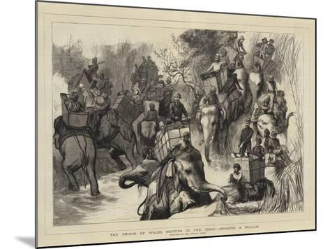 The Prince of Wales Hunting in the Terai, Crossing a Nullah--Mounted Giclee Print
