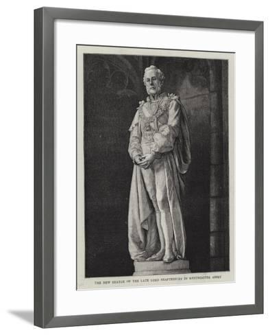 The New Statue of the Late Lord Shaftesbury in Westminster Abbey--Framed Art Print