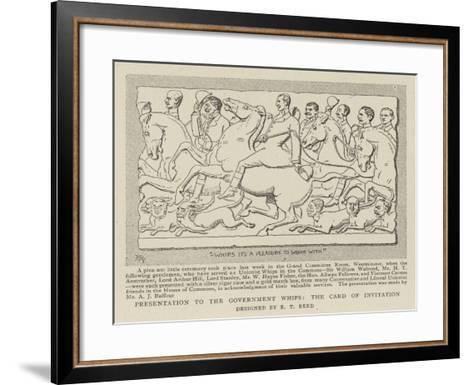 Presentation to the Government Whips, the Card of Invitation--Framed Art Print