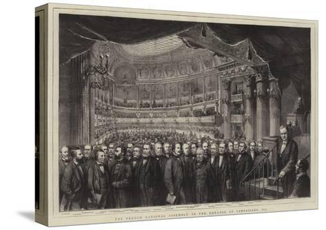 The French National Assembly in the Theatre at Versailles, 1873--Stretched Canvas Print