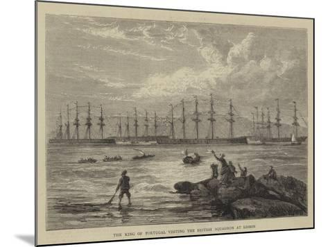 The King of Portugal Visiting the British Squadron at Lisbon--Mounted Giclee Print