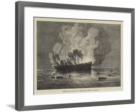 Burning of the Pacific Mail Company's Ship America, at Yokohama--Framed Art Print