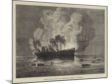 Burning of the Pacific Mail Company's Ship America, at Yokohama--Mounted Giclee Print