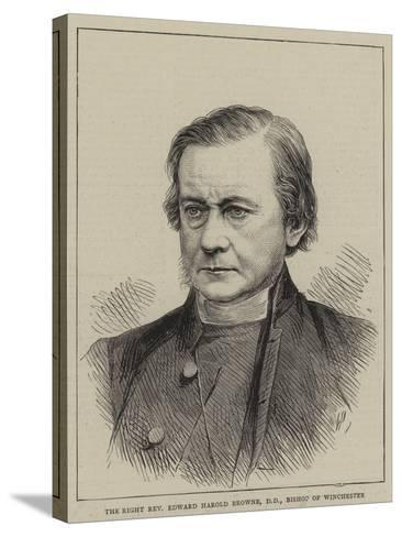 The Right Reverend Edward Harold Browne, Bishop of Winchester--Stretched Canvas Print