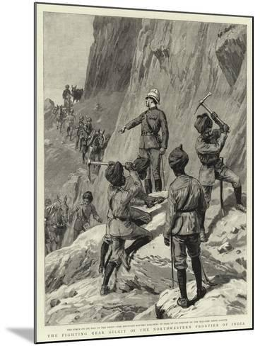 The Fighting Near Gilgit on the North-Western Frontier of India--Mounted Giclee Print