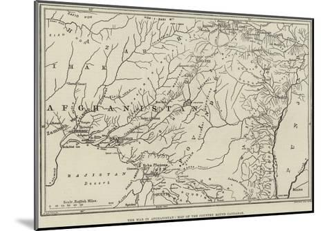 The War in Afghanistan, Map of the Country Round Candahar--Mounted Giclee Print