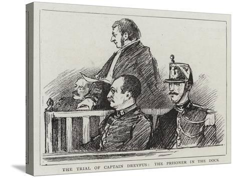 The Trial of Captain Dreyfus, the Prisoner in the Dock--Stretched Canvas Print