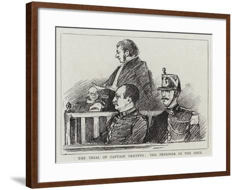 The Trial of Captain Dreyfus, the Prisoner in the Dock--Framed Art Print