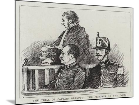 The Trial of Captain Dreyfus, the Prisoner in the Dock--Mounted Giclee Print