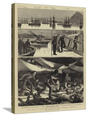 The Crisis in Egypt, the Voyage of HMS Troopship Orontes--Stretched Canvas Print