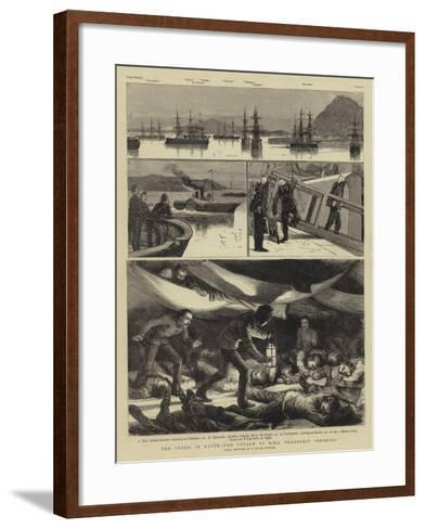 The Crisis in Egypt, the Voyage of HMS Troopship Orontes--Framed Art Print