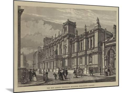 The New London University Buildings, Burlington Gardens--Mounted Giclee Print