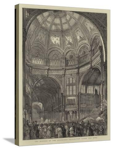 The Opening of the Alexandra Palace, View under the Dome--Stretched Canvas Print
