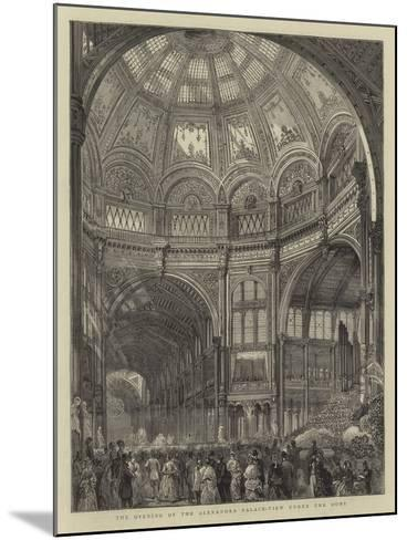 The Opening of the Alexandra Palace, View under the Dome--Mounted Giclee Print