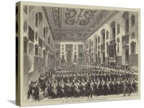 The Prince of Wales Dining at St Bartholomew's Hospital--Stretched Canvas Print