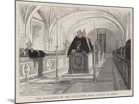 The Mausoleum of the Portuguese Royal Family at Lisbon--Mounted Giclee Print