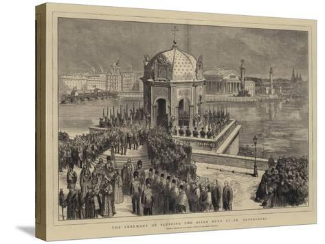 The Ceremony of Blessing the River Neva at St Petersburg--Stretched Canvas Print