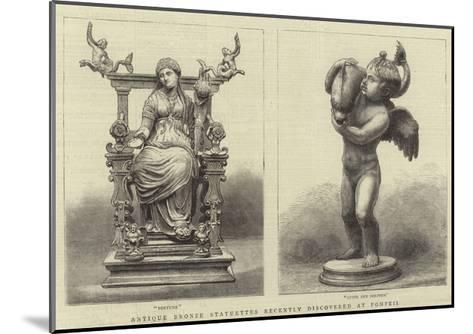 Antique Bronze Statuettes Recently Discovered at Pompeii--Mounted Giclee Print