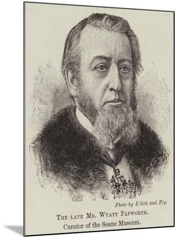 The Late Mr Wyatt Papworth, Curator of the Soane Museum--Mounted Giclee Print