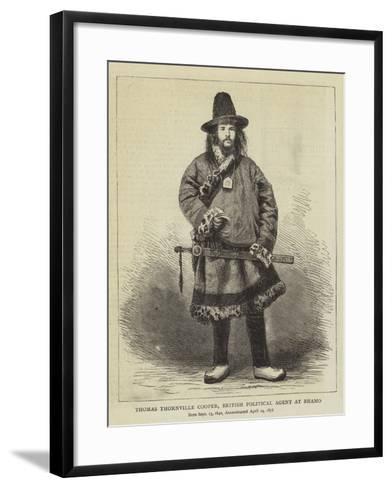 Thomas Thornville Cooper, British Political Agent at Bhamo--Framed Art Print