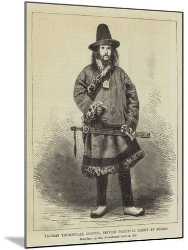 Thomas Thornville Cooper, British Political Agent at Bhamo--Mounted Giclee Print