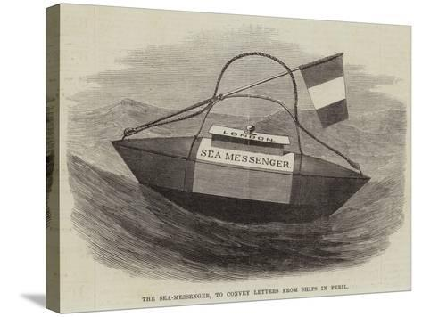 The Sea-Messenger, to Convey Letters from Ships in Peril--Stretched Canvas Print