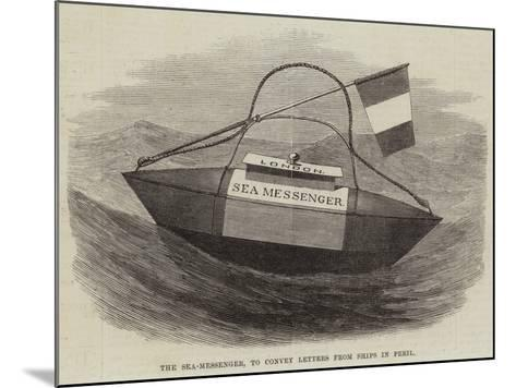 The Sea-Messenger, to Convey Letters from Ships in Peril--Mounted Giclee Print