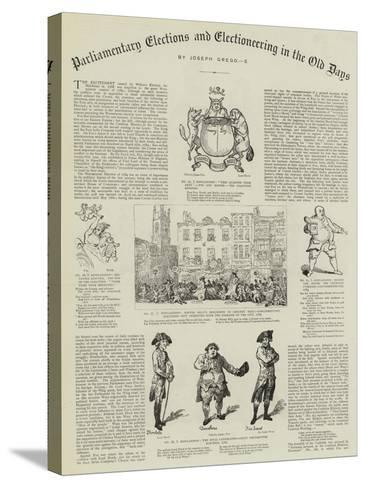 Parliamentary Elections and Electioneering in the Old Days--Stretched Canvas Print