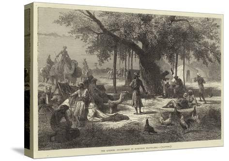 The Evening Encampment of European Travellers, Rajpoor--Stretched Canvas Print