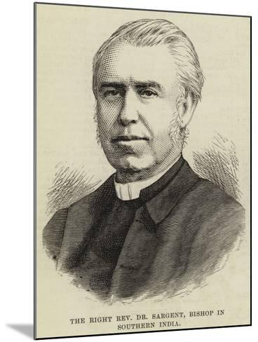 The Right Reverend Dr Sargent, Bishop in Southern India--Mounted Giclee Print