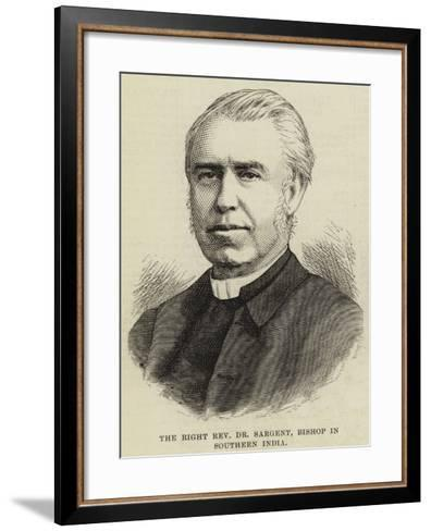 The Right Reverend Dr Sargent, Bishop in Southern India--Framed Art Print