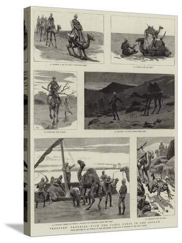 Troopers' Troubles, with the Camel Corps in the Soudan--Stretched Canvas Print