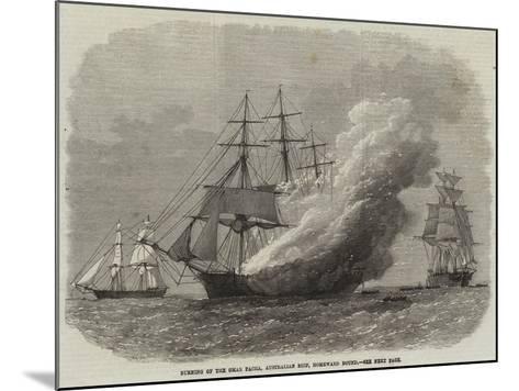 Burning of the Omar Pacha, Australian Ship, Homeward Bound--Mounted Giclee Print