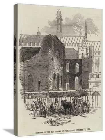Remains of the Old Houses of Parliament, 27 October 1851--Stretched Canvas Print