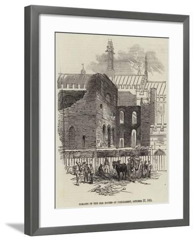 Remains of the Old Houses of Parliament, 27 October 1851--Framed Art Print