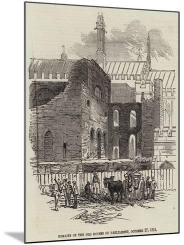 Remains of the Old Houses of Parliament, 27 October 1851--Mounted Giclee Print