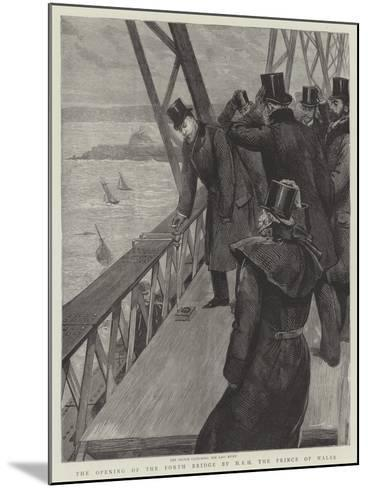 The Opening of the Forth Bridge by Hrh the Prince of Wales--Mounted Giclee Print