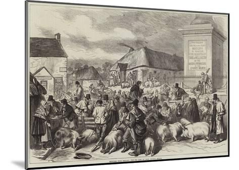 Sketches from Ireland, the Pig Fair at Trim, County Meath--Mounted Giclee Print