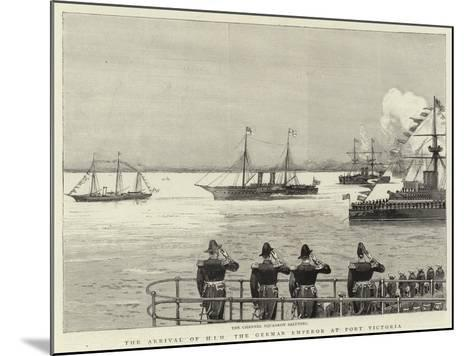 The Arrival of H I M the German Emperor at Port Victoria--Mounted Giclee Print