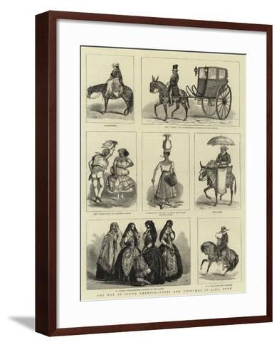 The War in South America, Types and Costumes in Lima, Peru--Framed Art Print