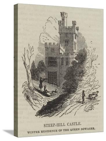 Steep-Hill Castle, Winter Residence of the Queen Dowager--Stretched Canvas Print
