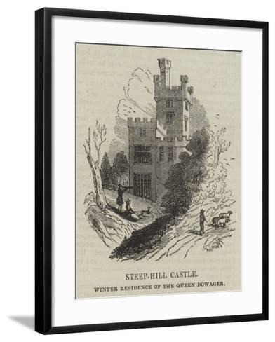 Steep-Hill Castle, Winter Residence of the Queen Dowager--Framed Art Print