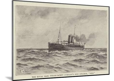 The Royal Mail Steam-Packet Company's New Steamer, Nile--Mounted Giclee Print