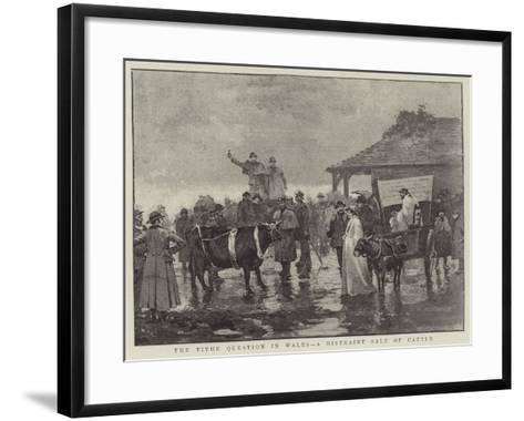 The Tithe Question in Wales, a Distraint Sale of Cattle--Framed Art Print