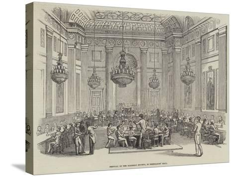 Festival of the Madrigal Society, in Freemasons' Hall--Stretched Canvas Print
