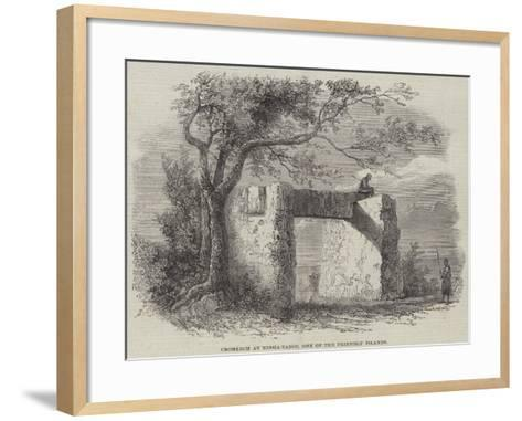 Cromlech at Tonga-Taboo, One of the Friendly Islands--Framed Art Print