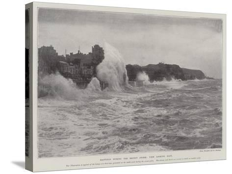 Hastings During the Recent Storm, View Looking East--Stretched Canvas Print