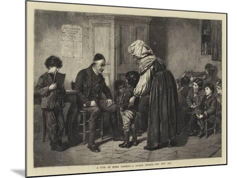 A Type of Rome Present, a Roman School, the New Boy--Mounted Giclee Print