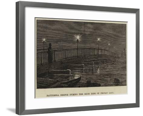 Battersea Bridge During the High Tide of Friday Last--Framed Art Print